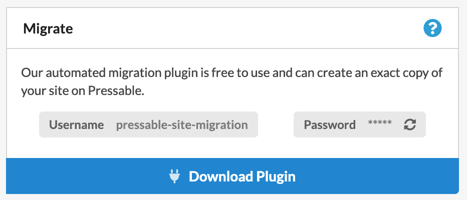 A screenshot of the MyPressable Control Panel Migrate section. Description: Our automated migration plugin is free to use and can create an exact copy of your site on Pressable. Button: Download Plugin.